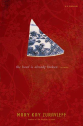 Mary Kay Zuravleff: The Bowl Is Already Broken: A Novel