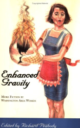 : Enhanced Gravity: More Fiction by Washington Area Women
