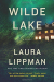 Laura Lippman: Wilde Lake: A Novel
