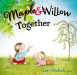 Lori Nichols: Maple & Willow Together
