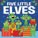 Dan Yaccarino: Five Little Elves