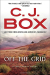 C. J. Box: Off the Grid (A Joe Pickett Novel)