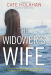 Cate Holahan: The Widower's Wife: A Thriller
