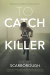 Sheryl Scarborough: To Catch a Killer: A Novel (Erin Blake)
