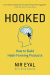 Nir Eyal: Hooked: How to Build Habit-Forming Products