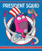 Aaron Reynolds: President Squid