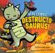 Aaron Reynolds: Here Comes Destructosaurus!