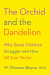 W. Thomas Boyce MD: The Orchid and the Dandelion: Why Some Children Struggle and How All Can Thrive