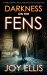 Joy Ellis: Darkness on the Fens