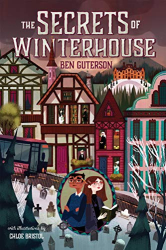 Guterson, Ben: The Secrets of Winterhouse (Winterhouse, 2)
