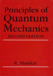 R. Shankar: Principles of Quantum Mechanics