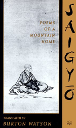 Saigyo: Poems of a Mountain Home (Translations from the Asian Classics S.)