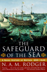 N. A. M. Rodger: The Safeguard of the Sea: A Naval History of Britain 660-1649