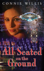 Connie Willis: All Seated on the Ground