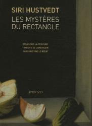 Siri Hustvedt: Les mystères du rectangle : Essais sur la peinture