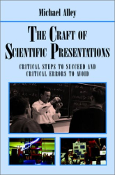 Michael Alley: The Craft of Scientific Presentations : Critical Steps to Succeed and Critical Errors to Avoid