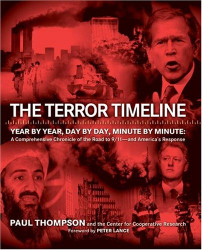 Paul Thompson: The Terror Timeline: Year by Year, Day by Day, Minute by Minute: A Comprehensive Chronicle of the Road to 9/11--and America's Response