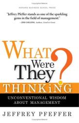 Jeffrey Pfeffer: What Were They Thinking?
