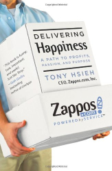 Tony Hsieh: Delivering Happiness: A Path to Profits, Passion, and Purpose