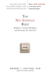 Robert I. Sutton: The No Asshole Rule -- Paperback published 9/1/10
