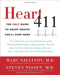 Marc Gillinov M.D.: Heart 411: The Only Guide to Heart Health You'll Ever Need