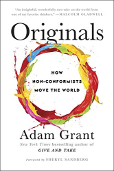 Adam Grant: Originals: How Non-Conformists Move the World