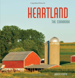 Judith Fertig: Heartland: The Cookbook