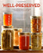 Eugenia Bone: Well-Preserved: Recipes and Techniques for Putting Up Small Batches of Seasonal Foods