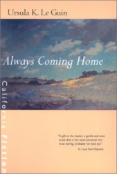 Ursula K. Le Guin: Always Coming Home (California Fiction)