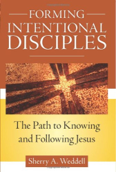 Sherry Weddell: Forming Intentional Disciples: The Path to Knowing and Following Jesus