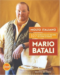 Mario Batali: Molto Italiano: 327 Simple Italian Recipes to Cook at Home