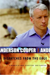 anderson cooper: Dispatches from the edge