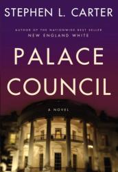 Stephen L. Carter: Palace Council