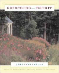 James Van Sweden: Gardening With Nature