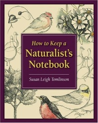 Susan Leigh Tomlinson: How to Keep a Naturalist's Notebook
