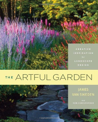 James van Sweden: The Artful Garden: Creative Inspiration for Landscape Design