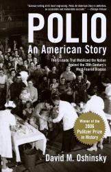 David M. Oshinsky: Polio: An American Story