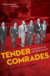 Patrick McGilligan, Paul Buhle: Tender Comrades: A Backstory of the Hollywood Blacklist