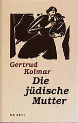Gertrud Kolmar: Die jüdische Mutter