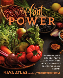 Nava Atlas: Plant Power: Transform Your Kitchen, Plate, and Life with More Than 150 Fresh and Flavorful Vegan Recipes