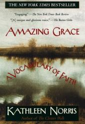 Kathleen Norris: Amazing Grace: A Vocabulary of Faith