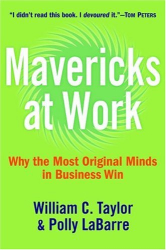 William C. Taylor: Mavericks at Work