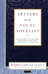 Mario Vargas Llosa: Letters to a Young Novelist