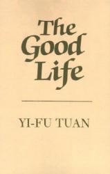 Yi-Fu Tuan: Good Life