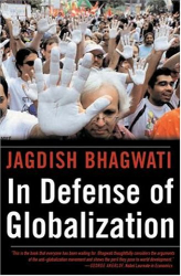 Jagdish Bhagwati: In Defense of Globalization: How the New World Economy Is Helping Rich and Poor Alike