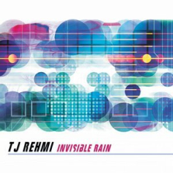 T.J. Rehmi: Invisible Rain