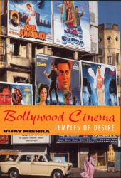 Vijay Mishra: Bollywood Cinema: Temples of Desire