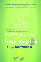 Cory Doctorow: Down and Out in the Magic Kingdom
