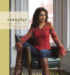 Lisa Shobhana Mason: Yarnplay: Colorful Techniques And Projects For The Creative Knitter