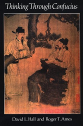 David L. Hall: Thinking Through Confucius (Suny Series in Systematic Philosophy)